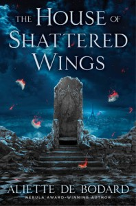 CBP - Apr - The House of Shattered Wings
