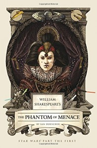 CBP - Apr - William Shakespeare's The Phantom Menace
