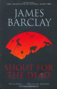 CBP - James Barclay - Shout for the Dead