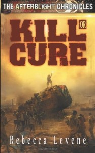 CPP - Rebecca Levene - The Afterblight Chronicles - Kill or Cure