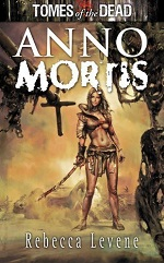 CPP - Rebecca Levene - Tomes of the Dead - Anno Mortis