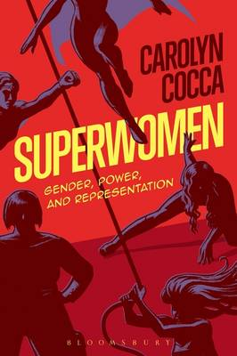CN - Sep - Superwomen Gender Power and Representation